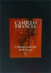 Camillo Francia Catalogue Of Works Volume One (Ita)